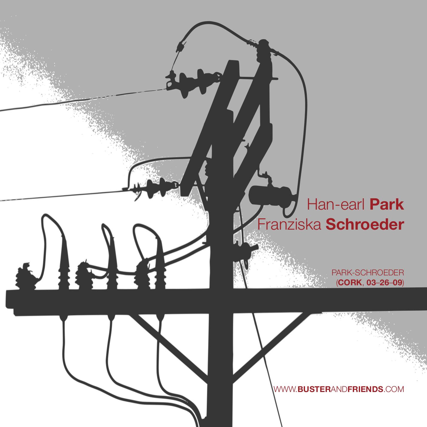 Han-earl Park and Franziska Schroeder: Park-Schroeder (Cork, 03-26-09)