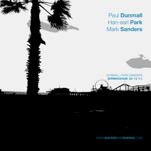 artwork for Paul Dunmall, Han-earl Park and Mark Sanders: Dunmall-Park-Sanders (Birmingham, 02-15-11)