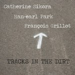 Catherine Sikora, Han-earl Park and François Grillot, 'Tracks in the dirt' (copyright 2013, Clockwork Mercury Press)