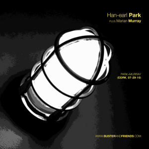 artwork for Han-earl Park plus Marian Murray: Park+Murray (Cork, 07-29-10)