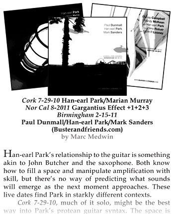 """Han-earl Park's relationship to the guitar is something akin to John Butcher and the saxophone. Both know how to fill a space and manipulate amplification with skill, but there's no way of predicting what sounds will emerge as the next moment approaches. These live dates find Park in starkly different contexts."""
